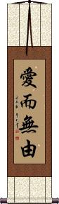 Love Without Reason Wall Scroll