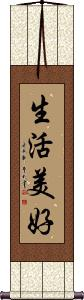 Life is Good / Life is Beautiful Wall Scroll