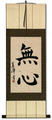 Without Mind - MuShin - Japanese Kanji Calligraphy Scroll