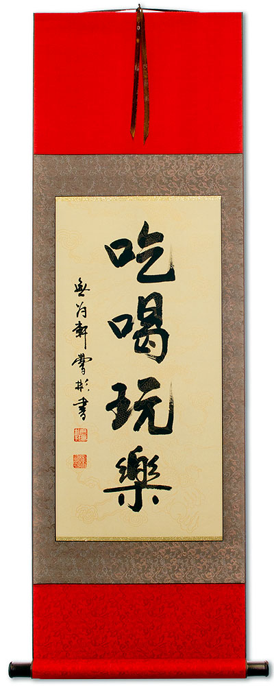 Eat Drink and be Merry - Chinese Proverb Wall Scroll