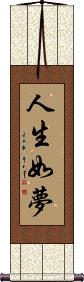 Life Is But A Dream Vertical Wall Scroll