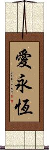 Eternal Love / Love Eternally Vertical Wall Scroll