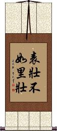 Inner Strength is Better than Outward Appearance Vertical Wall Scroll
