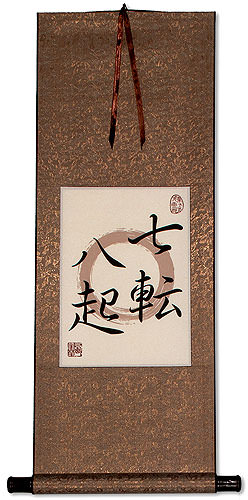 Fall Down Seven Times, Get Up Eight - Japanese Proverb Giclee Print Scroll