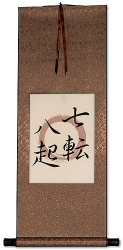 Fall Down Seven Times, Get Up Eight - Japanese Idiom Giclee Print Scroll