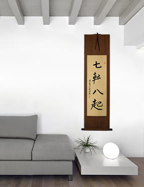 Fall Down Seven Times, Get Up Eight - Japanese Proverb Wall Scroll living room view