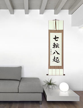 Fall Down Seven Times, Get Up Eight - Japanese Philosophy Wall Scroll living room view