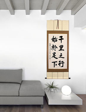 A Journey of 1000 Miles Begins with a Single Step - Chinese Scroll living room view